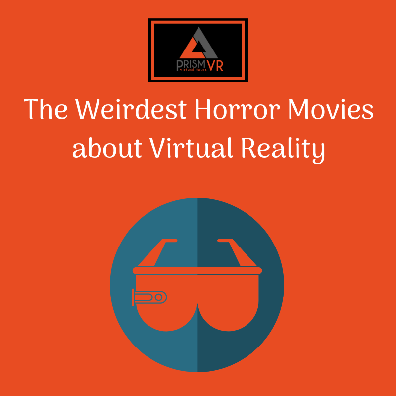 The Weirdest Horror Movies about Virtual Reality