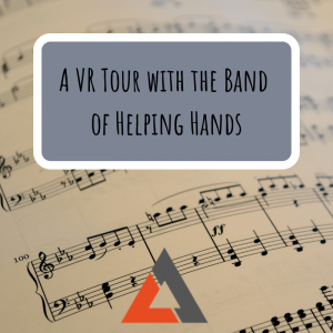 A VR Tour with the Band of Helping Hands