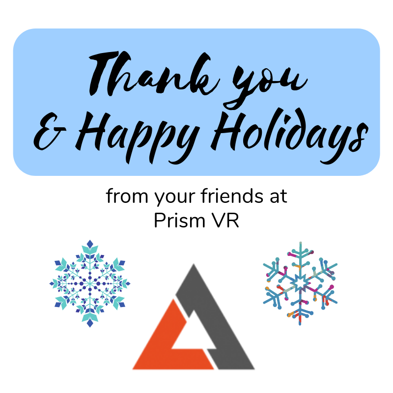 Thank you & Happy Holidays from your friends at Prism VR