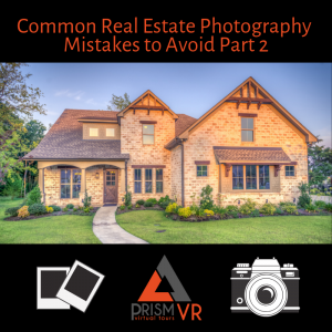Common Real Estate Photography Mistakes to Avoid Part 2