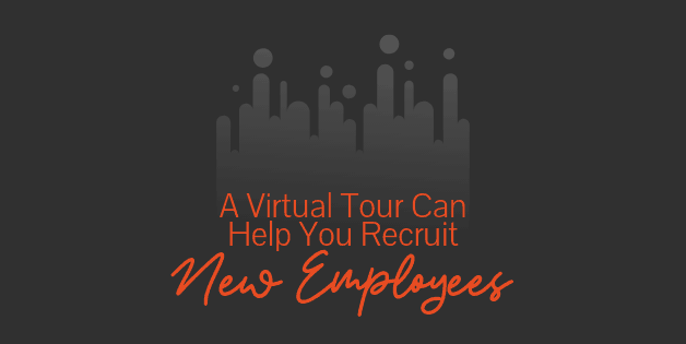 A Virtual Tour Can Help You Recruit New Employees